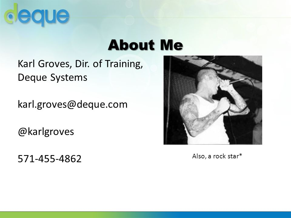 About Me Karl Groves, Dir. of Training, Deque Systems