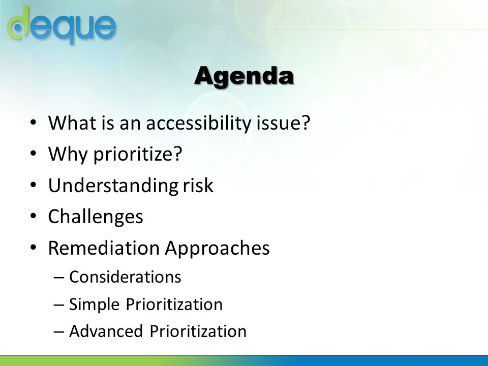 Agenda What is an accessibility issue Why prioritize