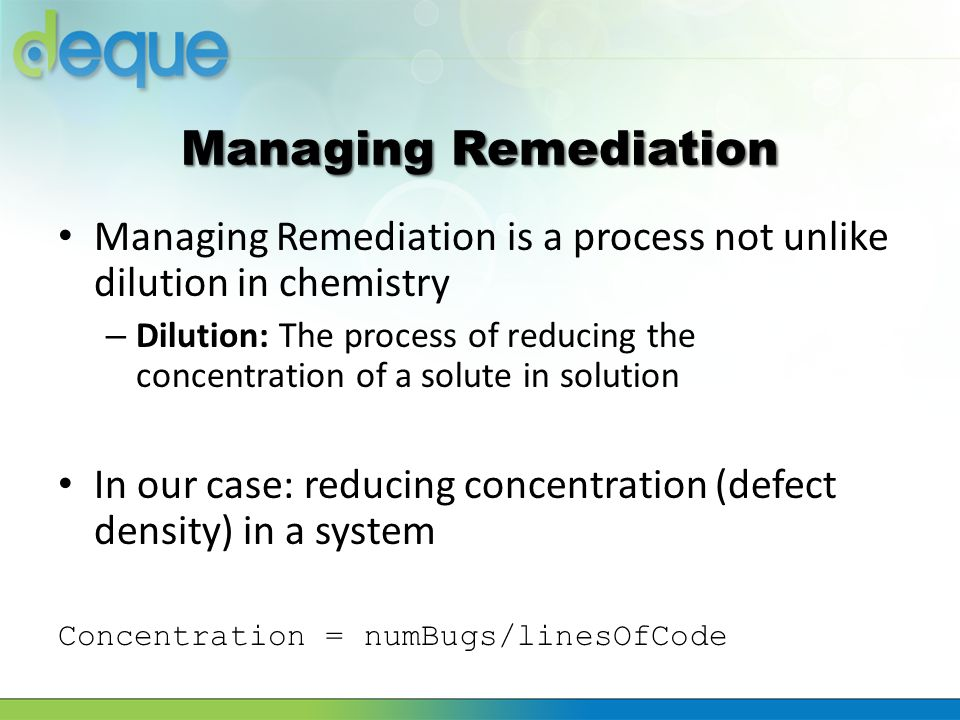 Managing Remediation Managing Remediation is a process not unlike dilution in chemistry.