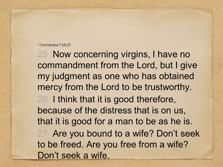 1 Corinthians 7:25-27