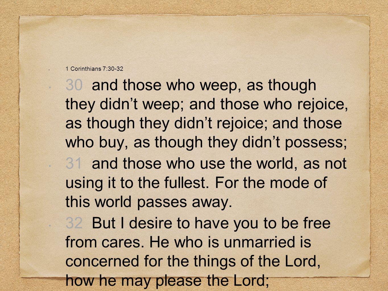 1 Corinthians 7:30-32