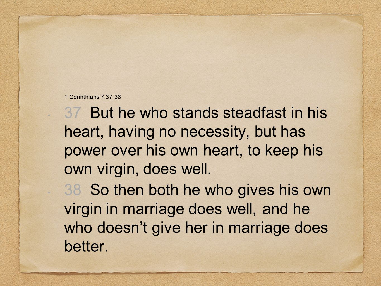 1 Corinthians 7:37-38
