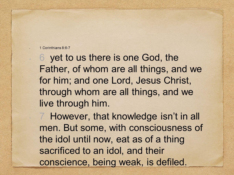 1 Corinthians 8:6-7