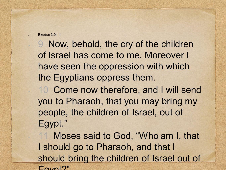 Exodus 3:9-11