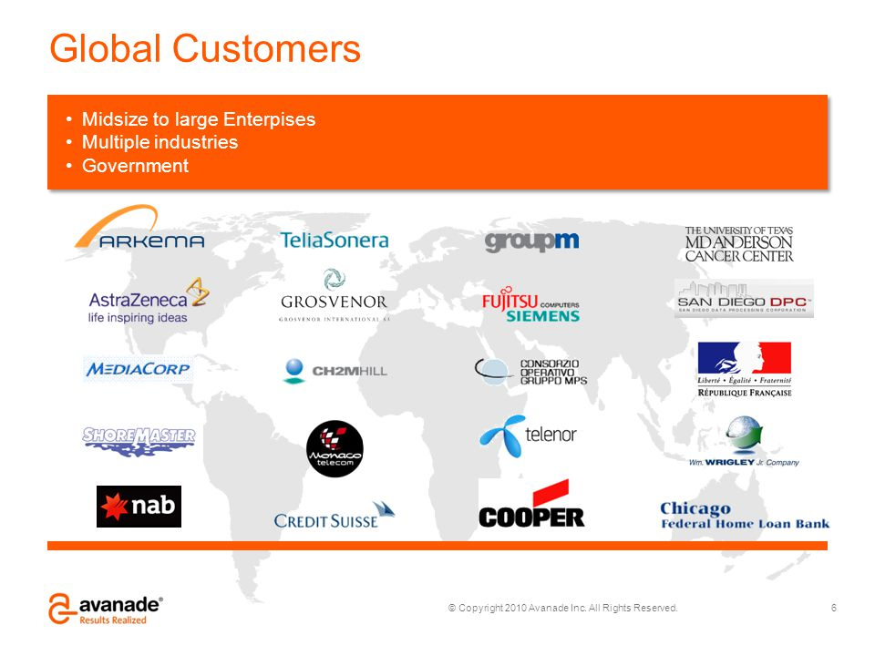 Global Customers Midsize to large Enterpises Multiple industries
