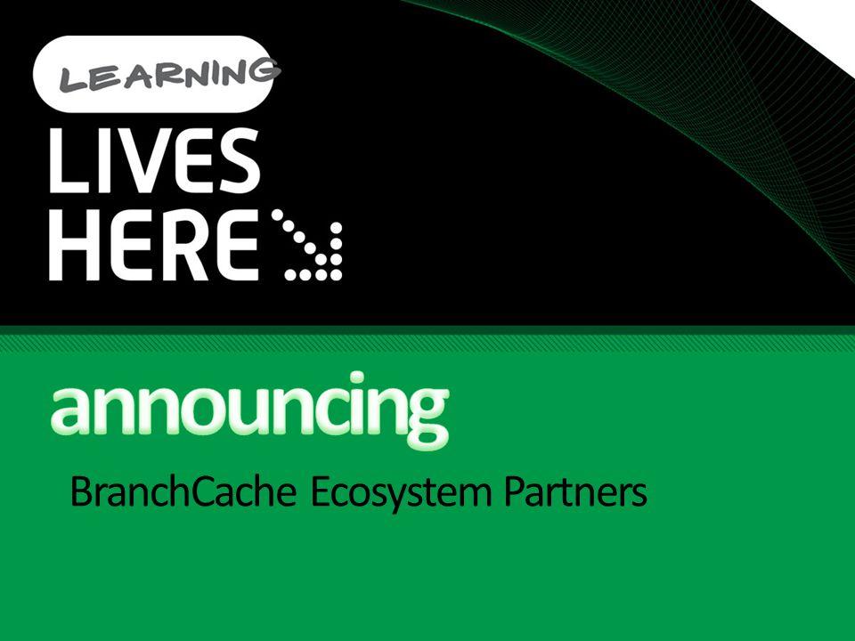 BranchCache Ecosystem Partners