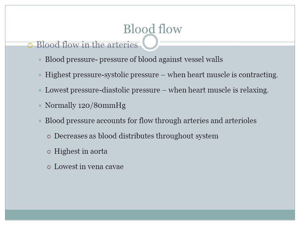 Blood flow Blood flow in the arteries