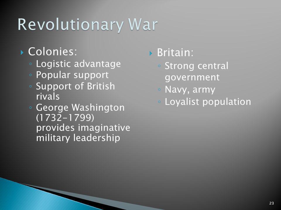 Revolutionary War Colonies: Britain: Logistic advantage