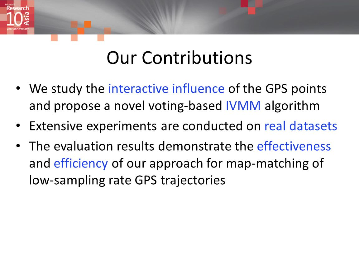 Our Contributions We study the interactive influence of the GPS points and propose a novel voting-based IVMM algorithm.