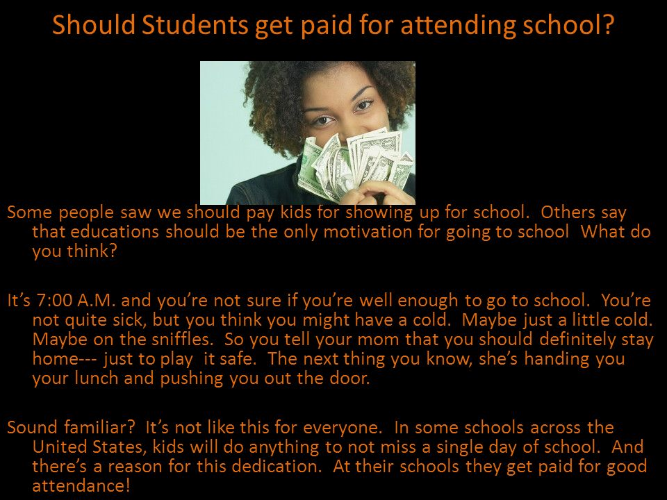 Should Students get paid for attending school
