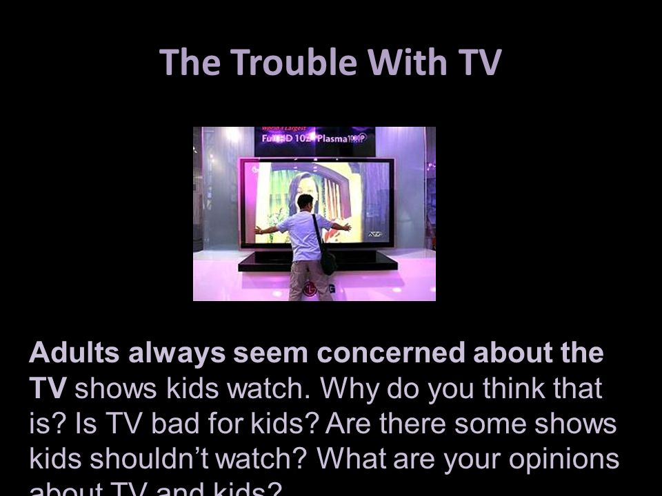 The Trouble With TV