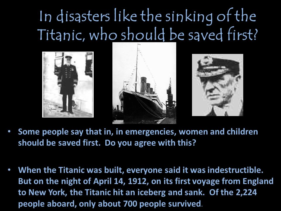 In disasters like the sinking of the Titanic, who should be saved first