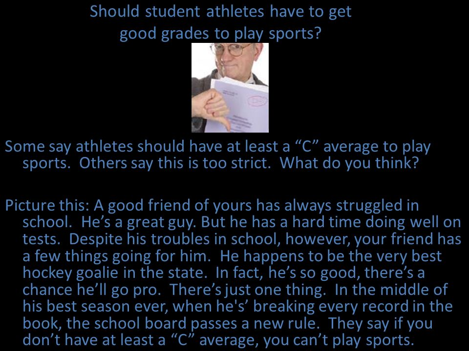 Should student athletes have to get good grades to play sports