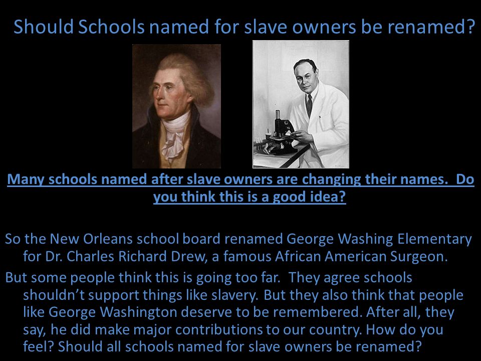 Should Schools named for slave owners be renamed