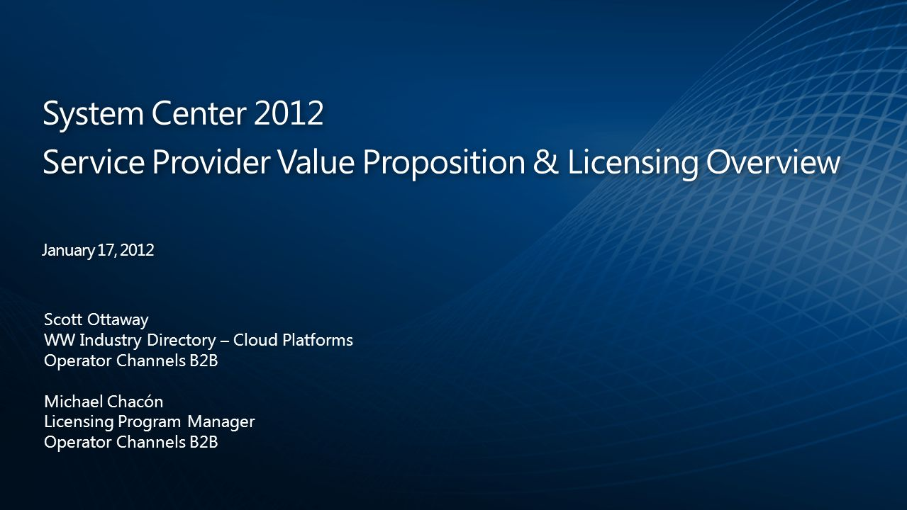 Service Provider Value Proposition & Licensing Overview