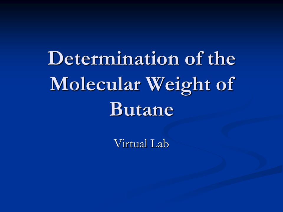Determination of the Molecular Weight of Butane