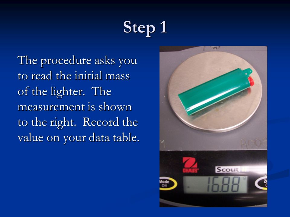 Step 1 The procedure asks you to read the initial mass of the lighter.