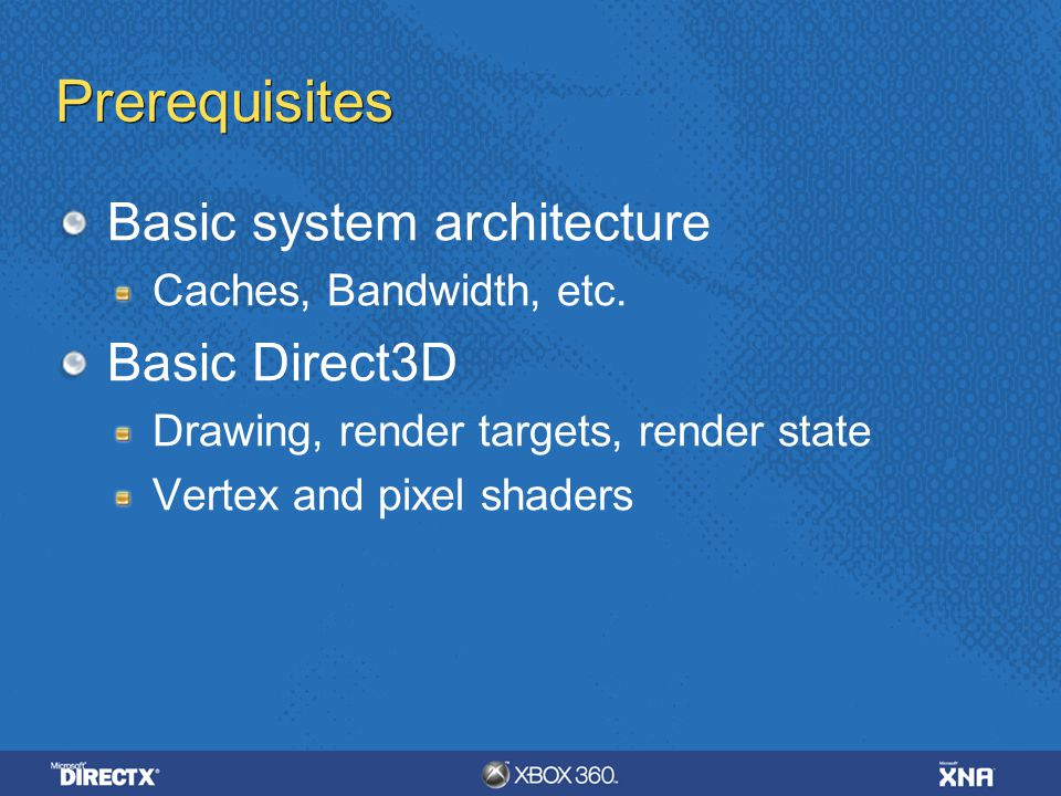 Prerequisites Basic system architecture Basic Direct3D