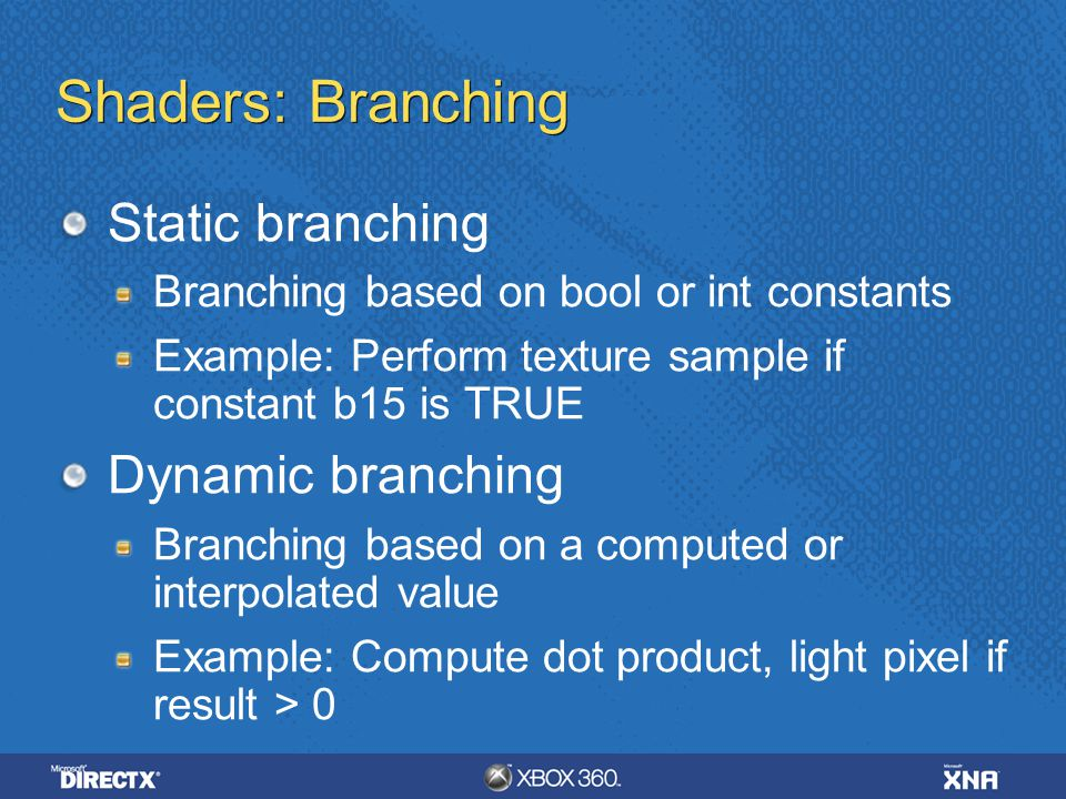 Shaders: Branching Static branching Dynamic branching