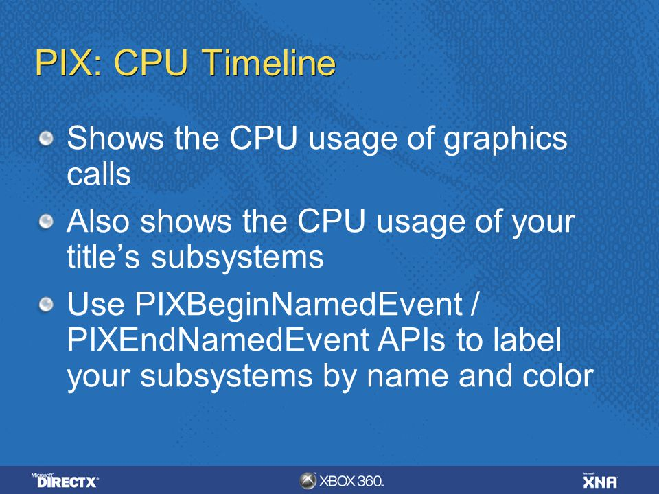 PIX: CPU Timeline Shows the CPU usage of graphics calls
