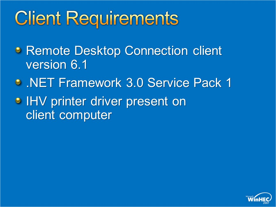 Client Requirements Remote Desktop Connection client version 6.1