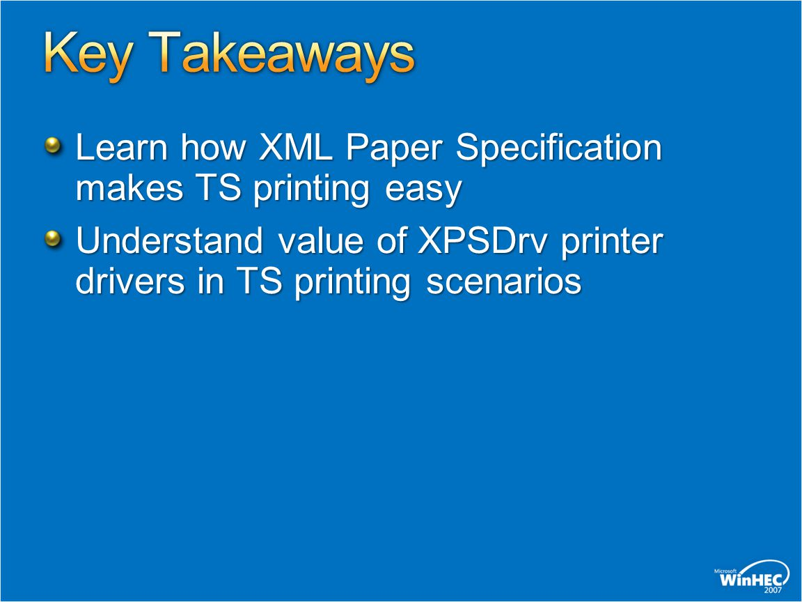 Key Takeaways Learn how XML Paper Specification makes TS printing easy