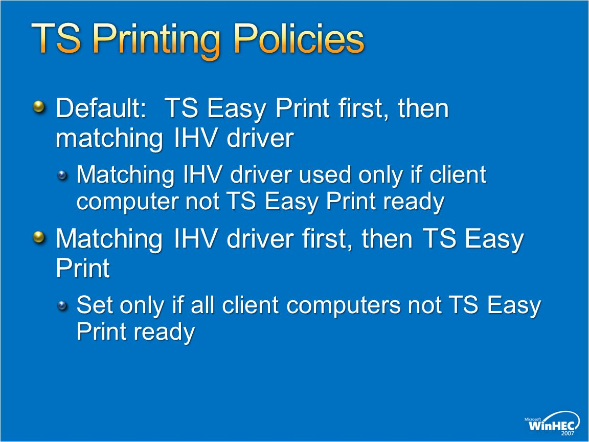 TS Printing Policies Default: TS Easy Print first, then matching IHV driver.
