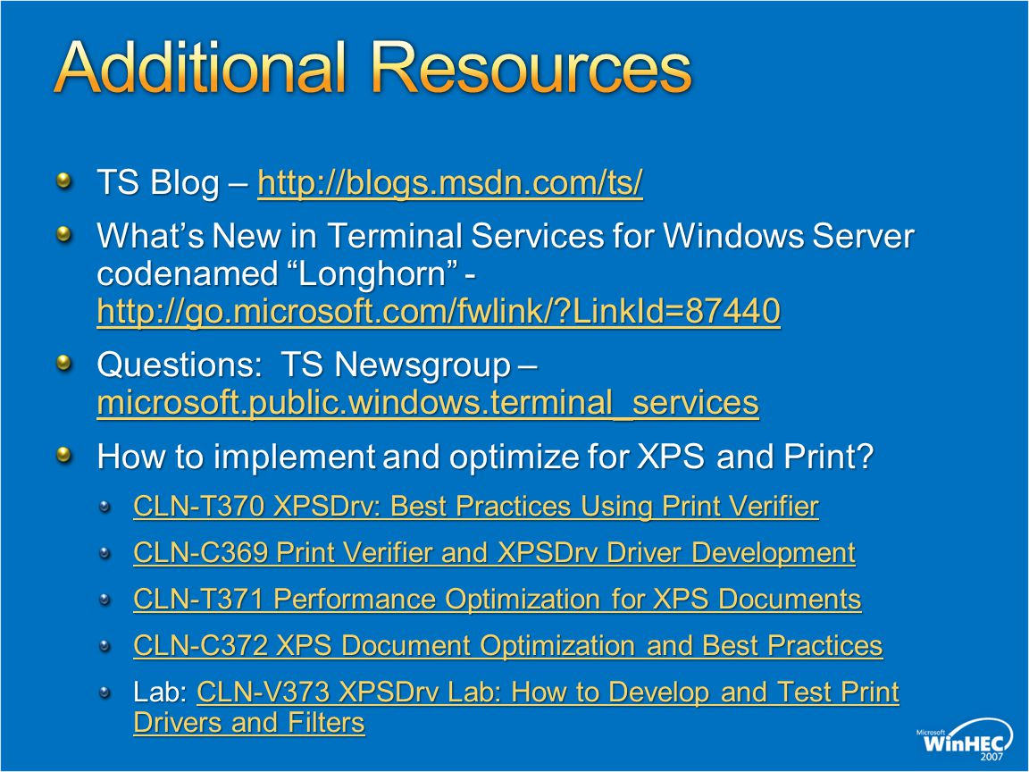 Additional Resources TS Blog – http://blogs.msdn.com/ts/