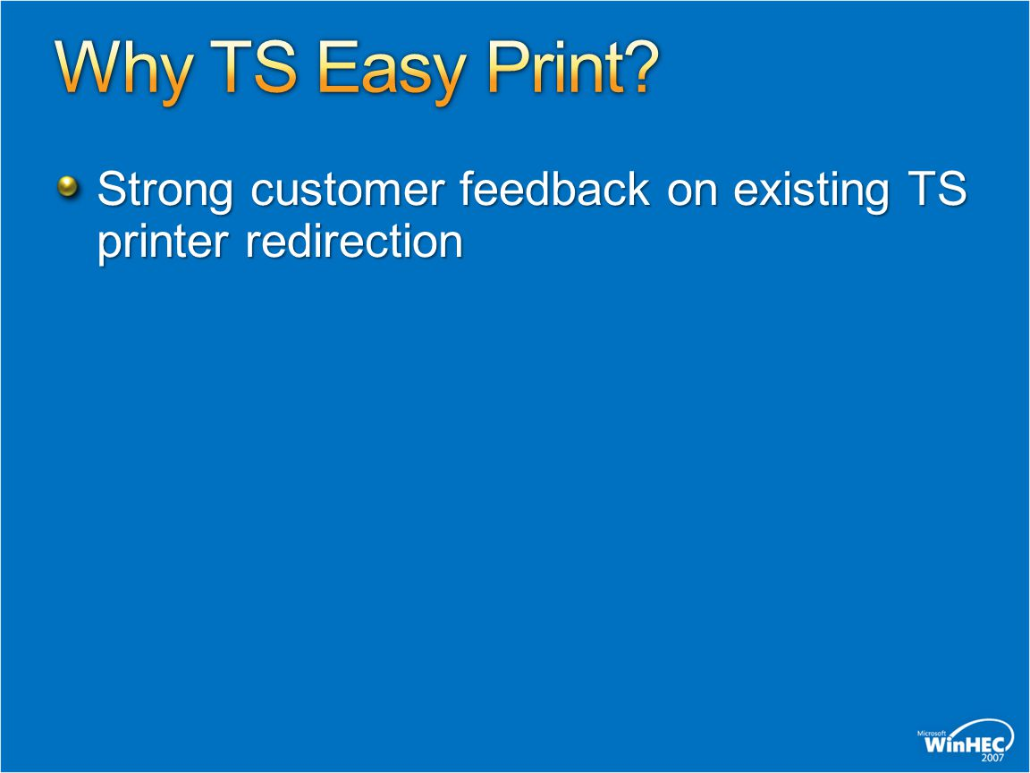 Why TS Easy Print Strong customer feedback on existing TS printer redirection