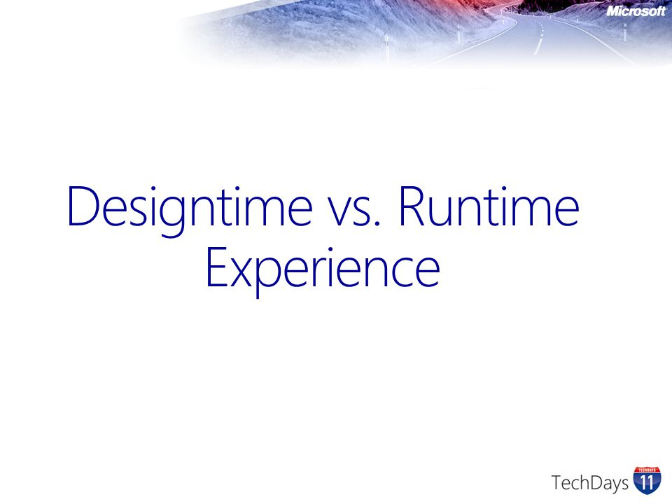 Designtime vs. Runtime Experience