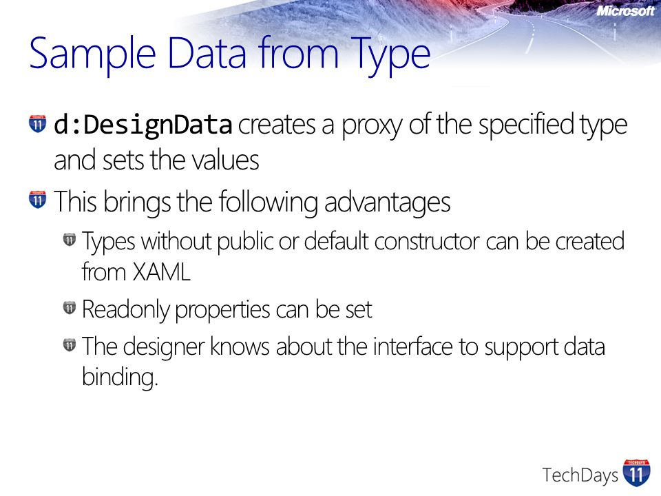 Sample Data from Type d:DesignData creates a proxy of the specified type and sets the values. This brings the following advantages.