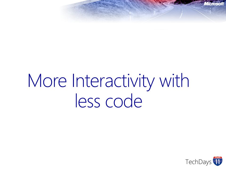 More Interactivity with less code
