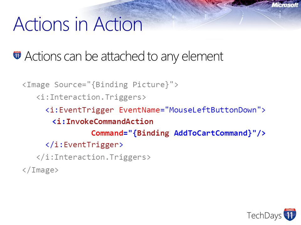 Actions in Action Actions can be attached to any element
