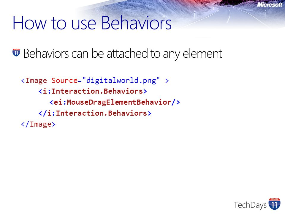 How to use Behaviors Behaviors can be attached to any element