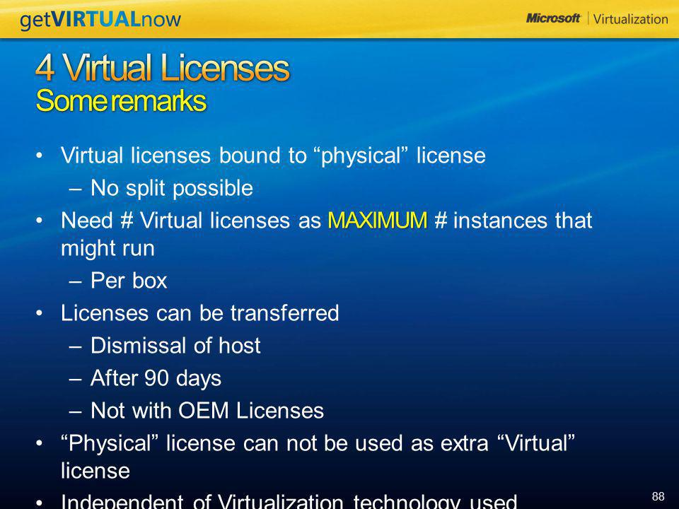 4 Virtual Licenses Some remarks