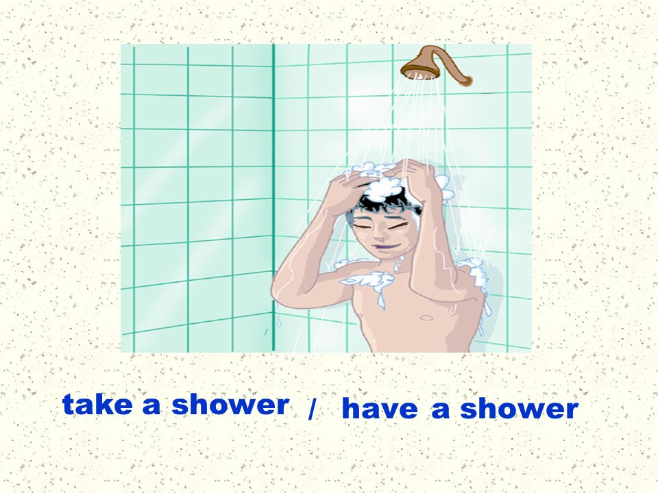 have a shower take a shower /
