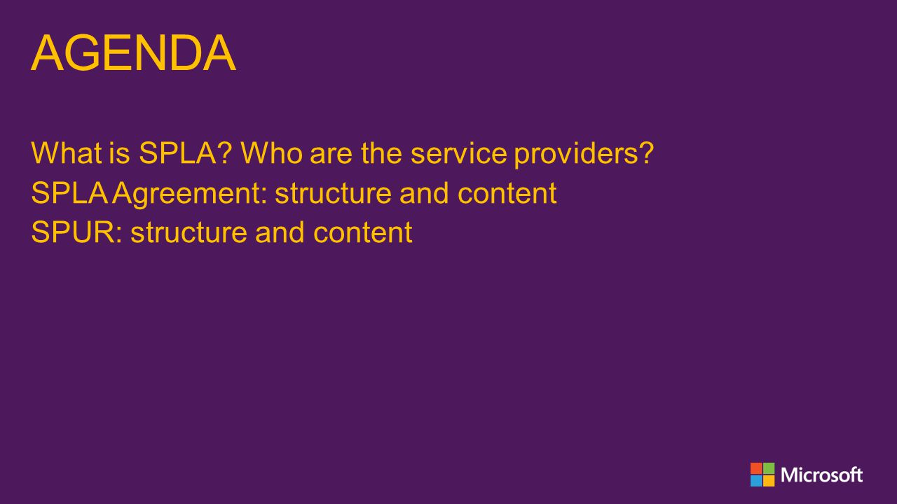 AGENDA What is SPLA Who are the service providers