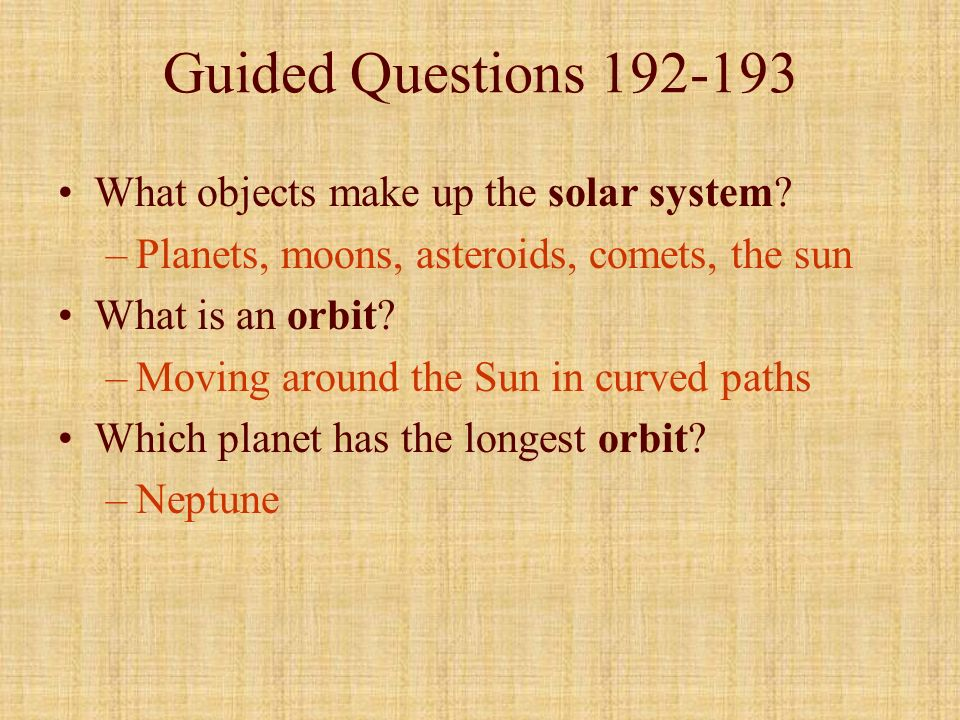 Guided Questions 192-193 What objects make up the solar system