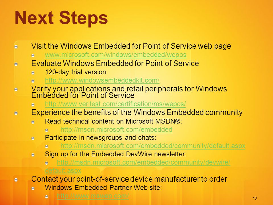 Next Steps Visit the Windows Embedded for Point of Service web page