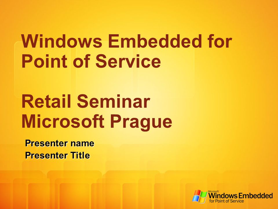Windows Embedded for Point of Service Retail Seminar Microsoft Prague