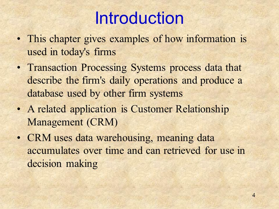 Introduction This chapter gives examples of how information is used in today s firms.