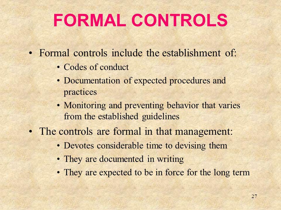 FORMAL CONTROLS Formal controls include the establishment of: