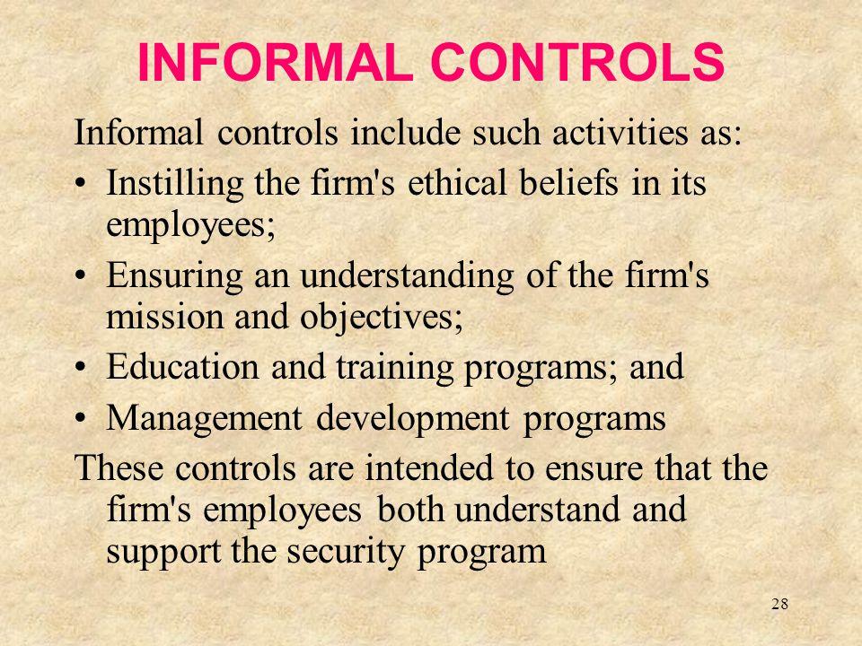 INFORMAL CONTROLS Informal controls include such activities as: