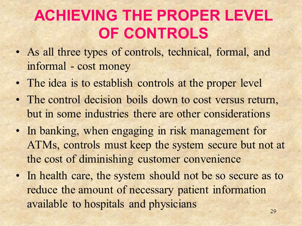 ACHIEVING THE PROPER LEVEL OF CONTROLS