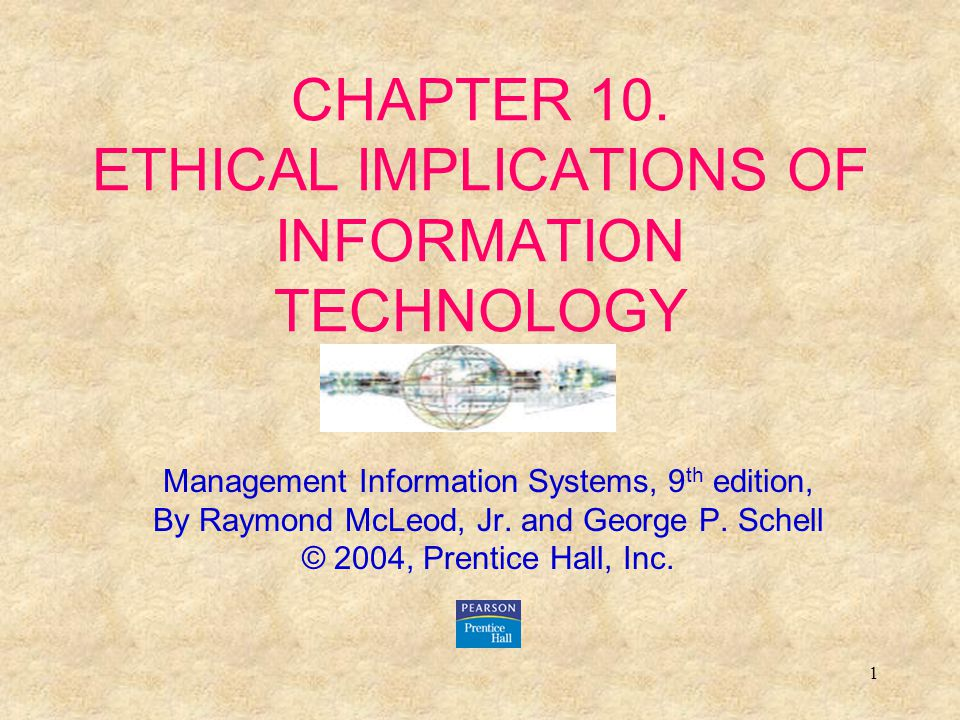 CHAPTER 10. ETHICAL IMPLICATIONS OF INFORMATION TECHNOLOGY