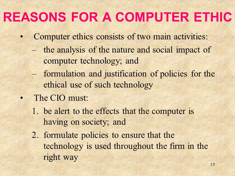 REASONS FOR A COMPUTER ETHIC