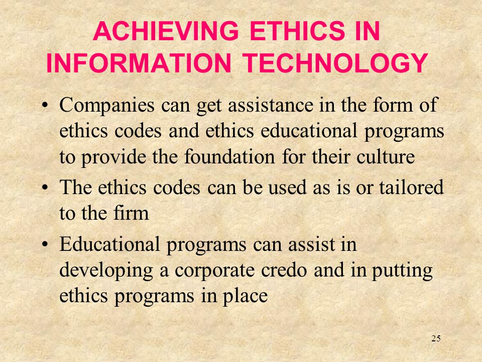 ACHIEVING ETHICS IN INFORMATION TECHNOLOGY