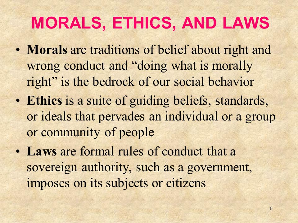 MORALS, ETHICS, AND LAWS