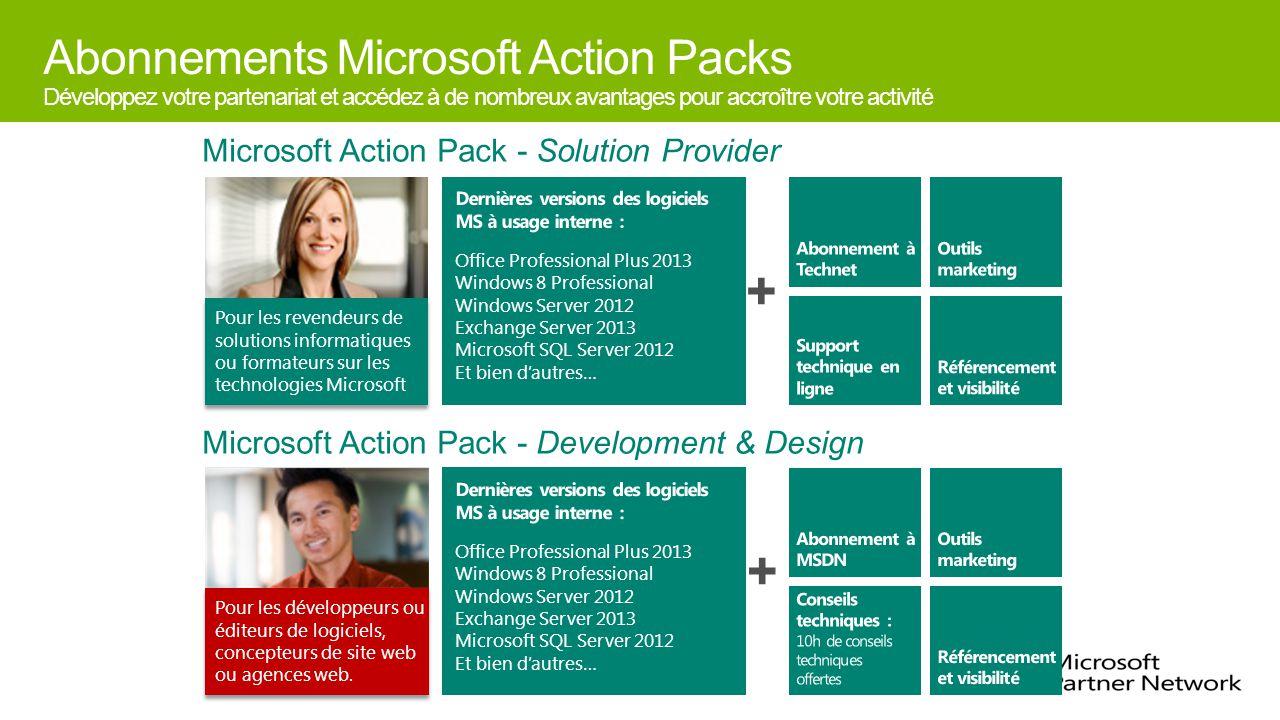 Abonnements Microsoft Action Packs Développez votre partenariat et accédez à de nombreux avantages pour accroître votre activité