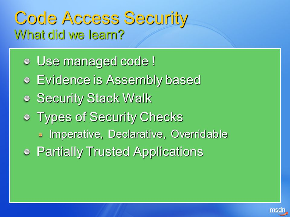 Code Access Security What did we learn